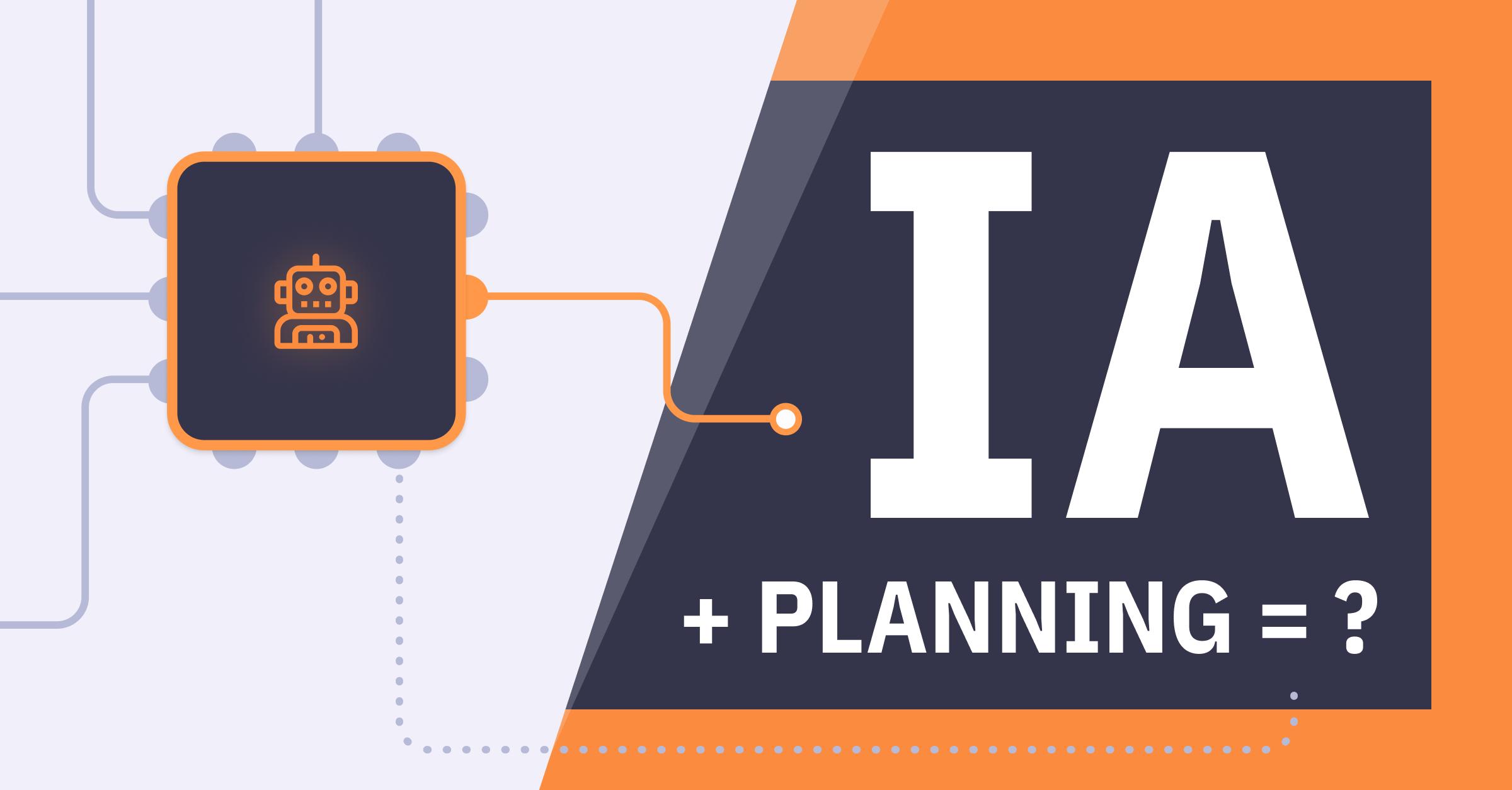 Planification : de l'instinct à l'automatisation